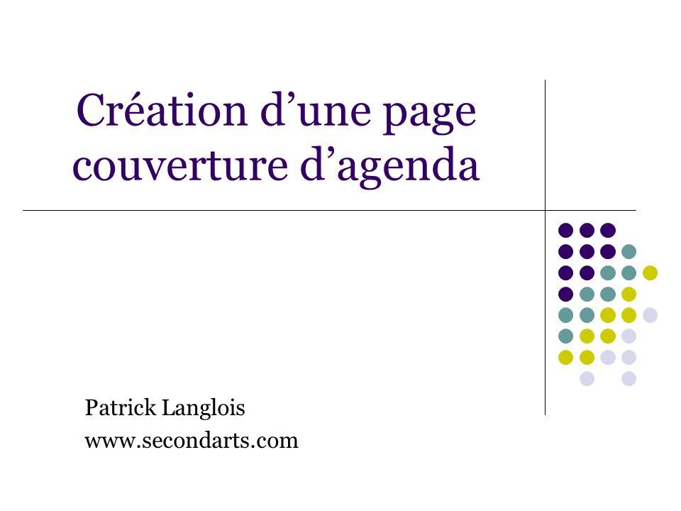Création dune page couverture dagenda Patrick Langlois www.secondarts.com