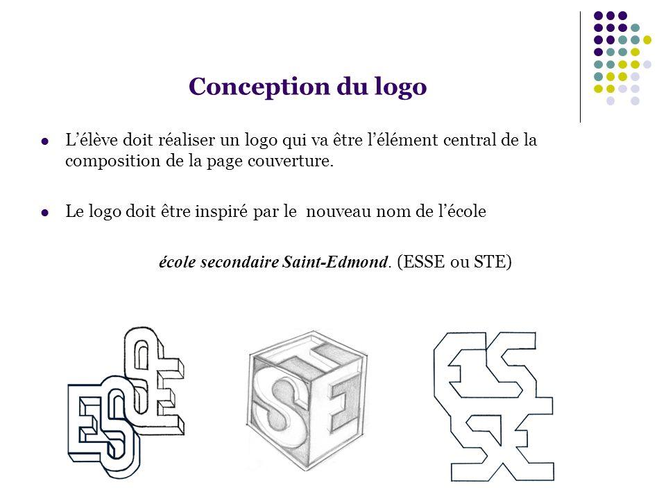 Conception du logo Lélève doit réaliser un logo qui va être lélément central de la composition de la page couverture. Le logo doit être inspiré par le