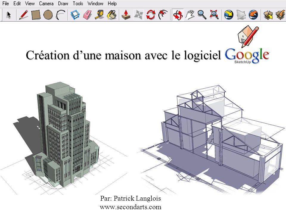 Création dune maison avec le logiciel Par: Patrick Langlois www.secondarts.com