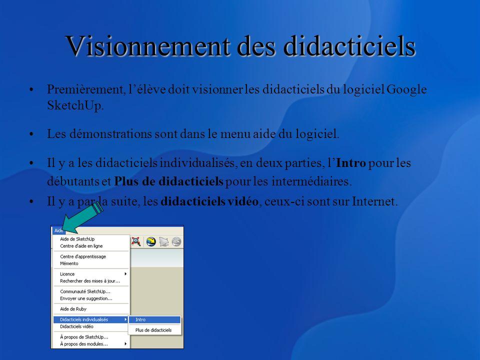 Visionnement des didacticiels Premièrement, lélève doit visionner les didacticiels du logiciel Google SketchUp. Les démonstrations sont dans le menu a
