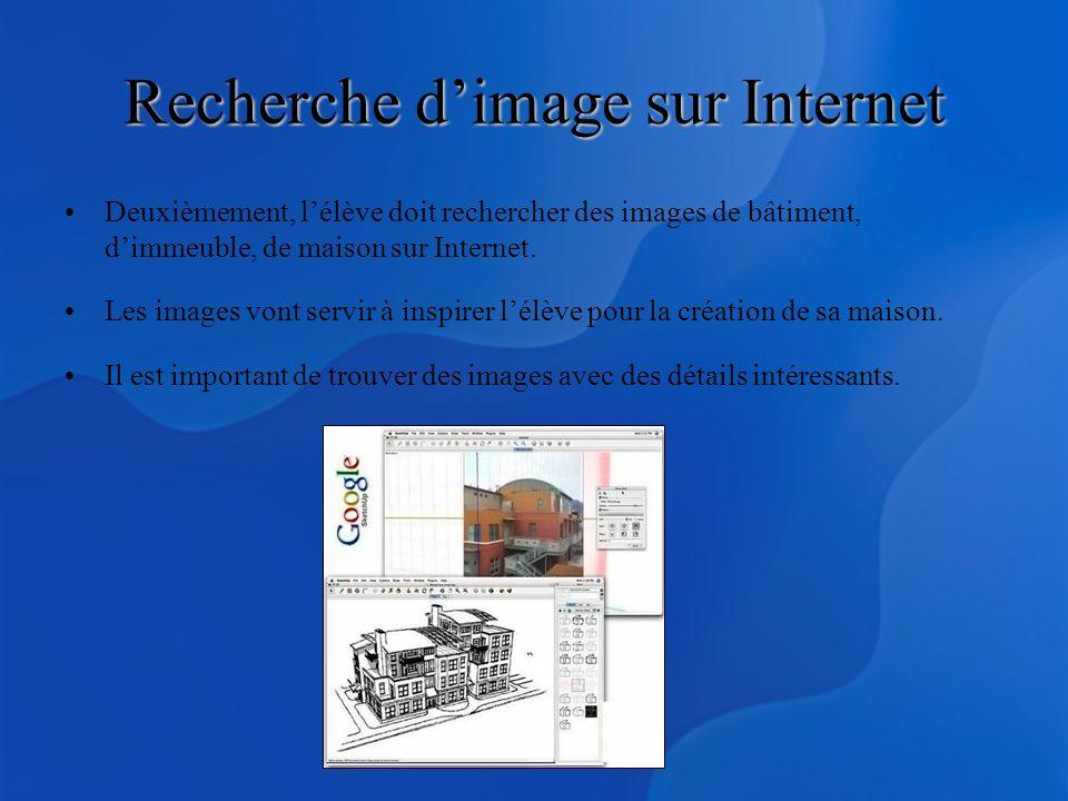 Recherche dimage sur Internet Deuxièmement, lélève doit rechercher des images de bâtiment, dimmeuble, de maison sur Internet. Les images vont servir à