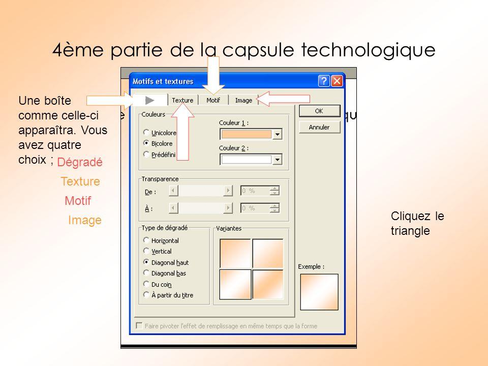 4ème partie de la capsule technologique Une boîte comme celle-ci apparaîtra. Vous avez quatre choix ; Dégradé Texture Motif Image Cliquez le triangle