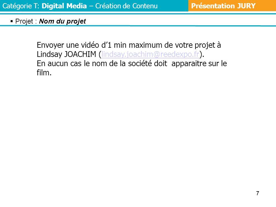 77 Envoyer une vidéo d1 min maximum de votre projet à Lindsay JOACHIM (lindsay.joachim@reedexpo.fr).lindsay.joachim@reedexpo.fr En aucun cas le nom de la société doit apparaitre sur le film.