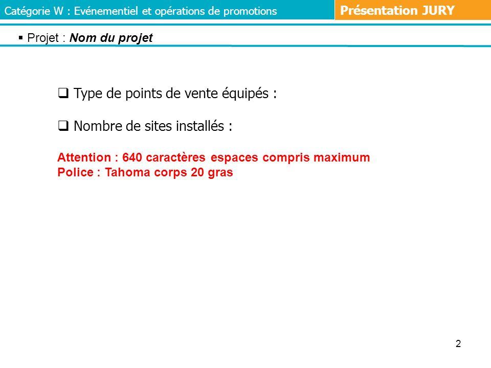 2 Type de points de vente équipés : Nombre de sites installés : Attention : 640 caractères espaces compris maximum Police : Tahoma corps 20 gras Catég