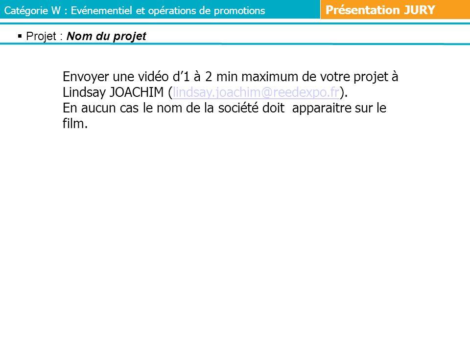 Envoyer une vidéo d1 à 2 min maximum de votre projet à Lindsay JOACHIM (lindsay.joachim@reedexpo.fr).lindsay.joachim@reedexpo.fr En aucun cas le nom d