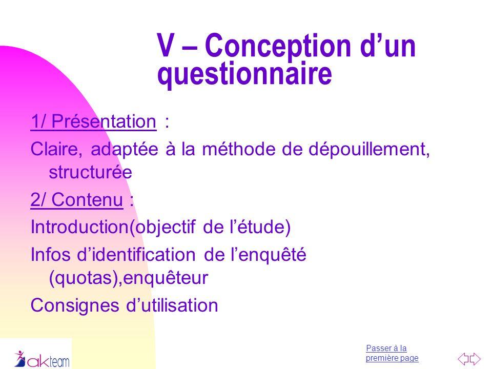 Passer à la première page V – Conception dun questionnaire 1/ Présentation : Claire, adaptée à la méthode de dépouillement, structurée 2/ Contenu : In
