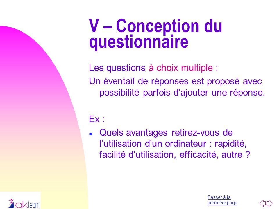 Passer à la première page Les questions à choix multiple : Un éventail de réponses est proposé avec possibilité parfois dajouter une réponse. Ex : n Q
