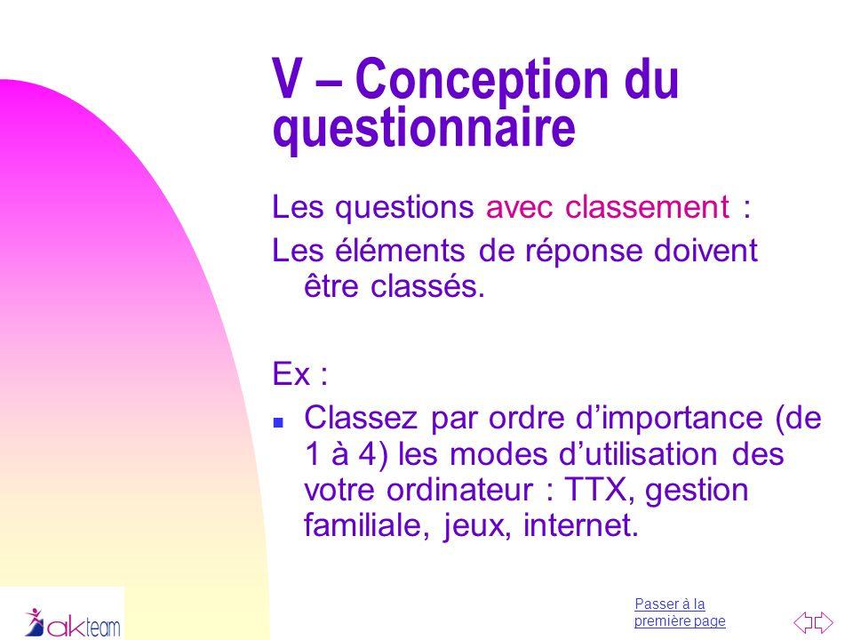 Passer à la première page Les questions avec classement : Les éléments de réponse doivent être classés. Ex : n Classez par ordre dimportance (de 1 à 4