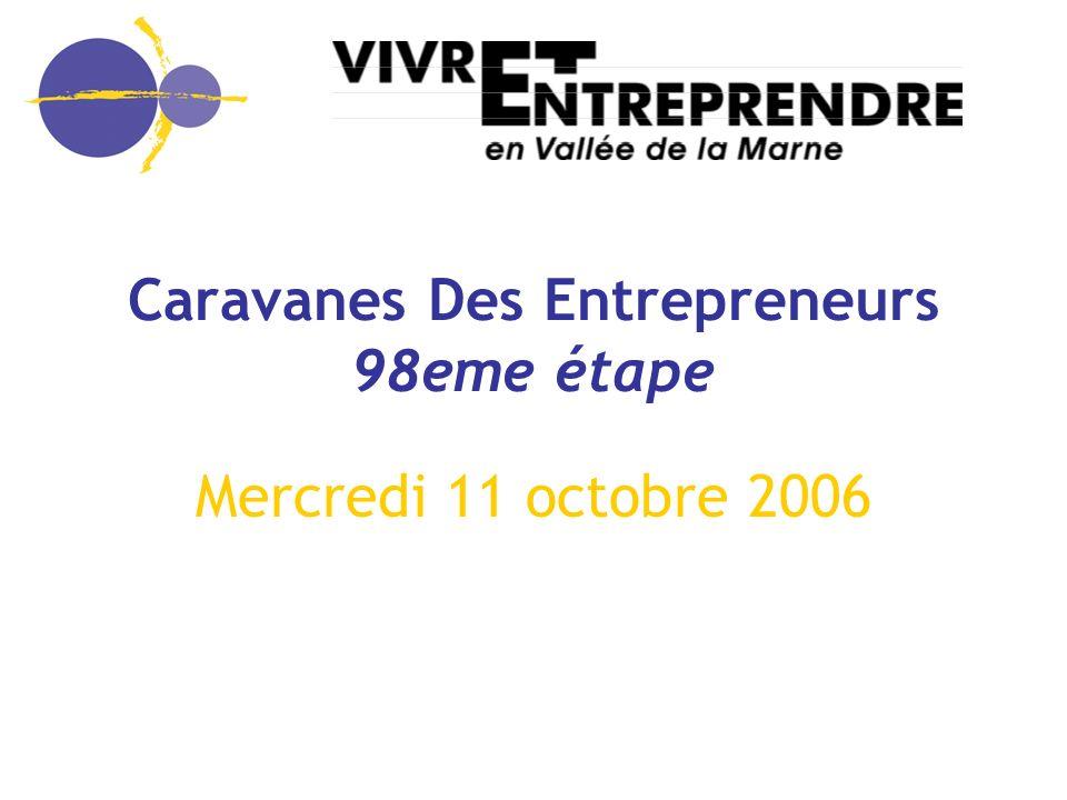 1 Caravanes Des Entrepreneurs 98eme étape Mercredi 11 octobre 2006