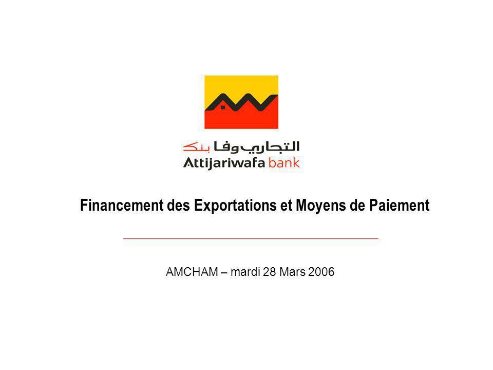 Financement des Exportations et Moyens de Paiement AMCHAM – mardi 28 Mars 2006