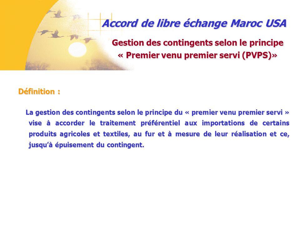 Accord de libre échange Maroc USA I/ Règles dorigine applicables aux produits textiles: I/ Règles dorigine applicables aux produits textiles : Gestion des contingents textile bénéficiant de la flexibilité des règles dorigine 2ème cas de flexibilité : Mesures en faveur des produits textiles fabriqués à partir de coton originaire des PMA : 2ème cas de flexibilité : Mesures en faveur des produits textiles fabriqués à partir de coton originaire des PMA : Traitement préférentiel en faveur des produits textiles et vêtements fabriqués à partir de fibres de coton (SH : 5201.00) originaires dun ou plusieurs PMA dAfrique et cardées ou peignées au Maroc, aux USA ou aux PMA; Traitement préférentiel en faveur des produits textiles et vêtements fabriqués à partir de fibres de coton (SH : 5201.00) originaires dun ou plusieurs PMA dAfrique et cardées ou peignées au Maroc, aux USA ou aux PMA; NB : Cette mesure sapplique pour un contingent annuel fixé à 1.067.257kgs