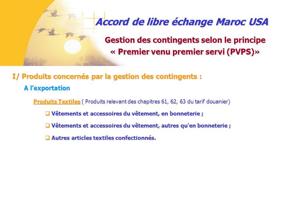 Exemple : 6 MA 39 0061 Certificat n° 61 Certificat n° 61 Casa-port Casa-port Maroc Maroc Année 2006 Année 2006 Accord de libre échange Maroc USA II/ Gestion du contingent par ladministration des douanes : Gestion des contingents textile bénéficiant de la flexibilité des règles dorigine Après visa du certificat, la case supérieure de droite est complétée par un code comportant 9 caractères alphanumérique, qui permettent didentifier lannée démission, le bureau douanier et le numéro dordre du certificat.