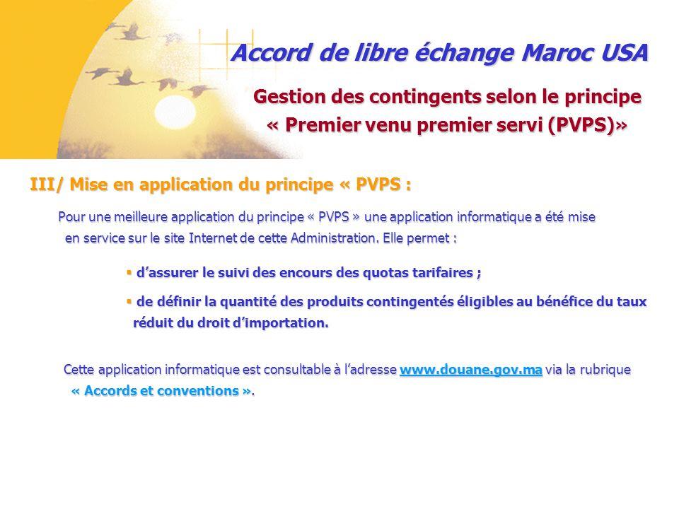 Accord de libre échange Maroc USA III/ Mise en application du principe « PVPS : Gestion des contingents selon le principe « Premier venu premier servi