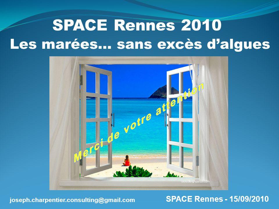 SPACE Rennes - 15/09/2010 joseph.charpentier.consulting@gmail.com SPACE Rennes 2010 Les marées… sans excès dalgues