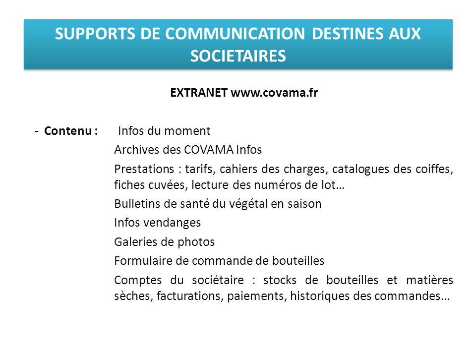 SUPPORTS DE COMMUNICATION DESTINES AUX SOCIETAIRES EXTRANET www.covama.fr -Contenu : Infos du moment Archives des COVAMA Infos Prestations : tarifs, c