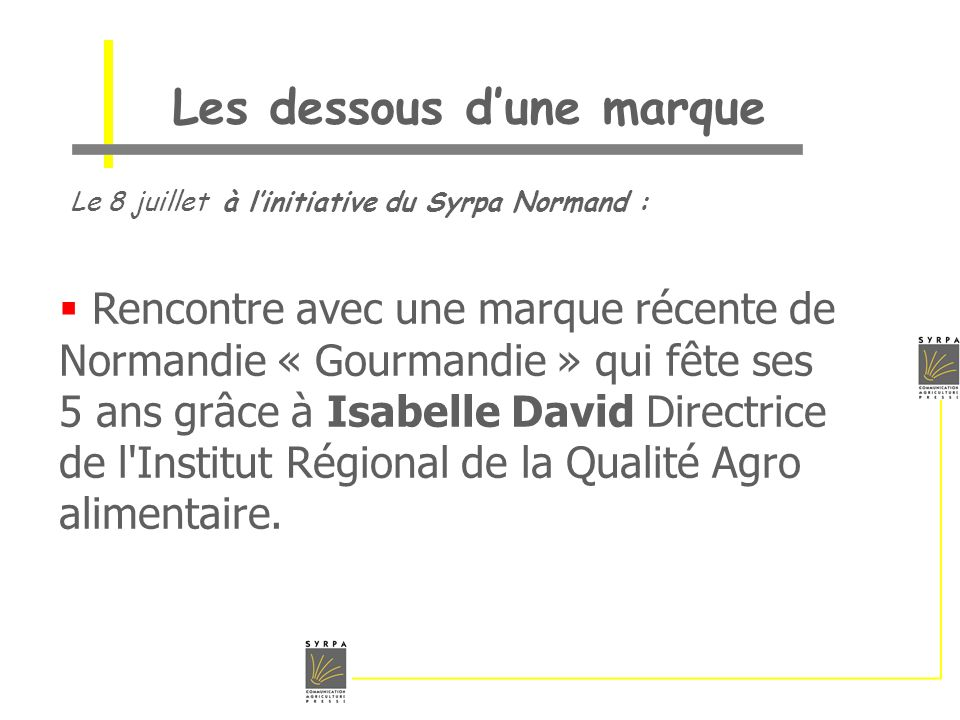 Le 8 juillet à linitiative du Syrpa Normand : Rencontre avec une marque récente de Normandie « Gourmandie » qui fête ses 5 ans grâce à Isabelle David