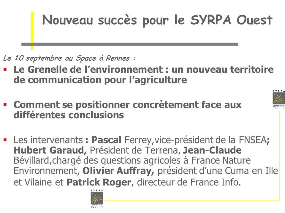 Nouveau succès pour le SYRPA Ouest Le 10 septembre au Space à Rennes : Le Grenelle de lenvironnement : un nouveau territoire de communication pour lag