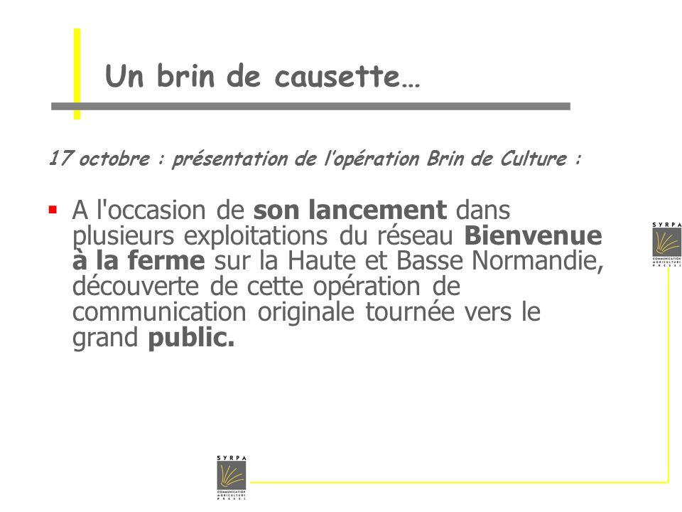 Un brin de causette… 17 octobre : présentation de lopération Brin de Culture : A l'occasion de son lancement dans plusieurs exploitations du réseau Bi