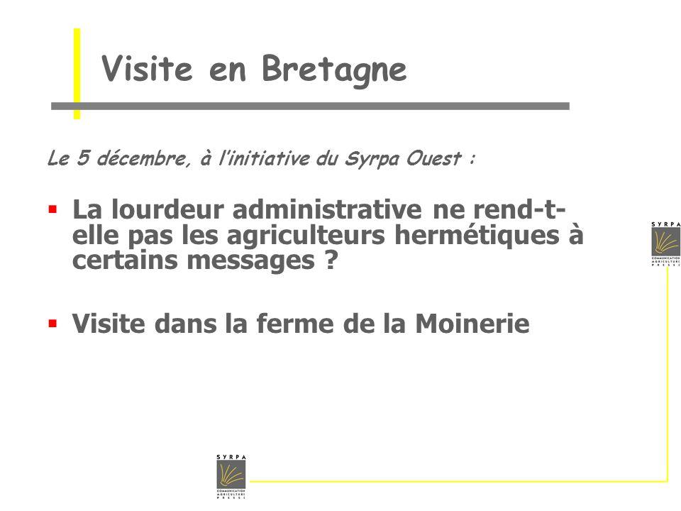 Visite en Bretagne Le 5 décembre, à linitiative du Syrpa Ouest : La lourdeur administrative ne rend-t- elle pas les agriculteurs hermétiques à certain