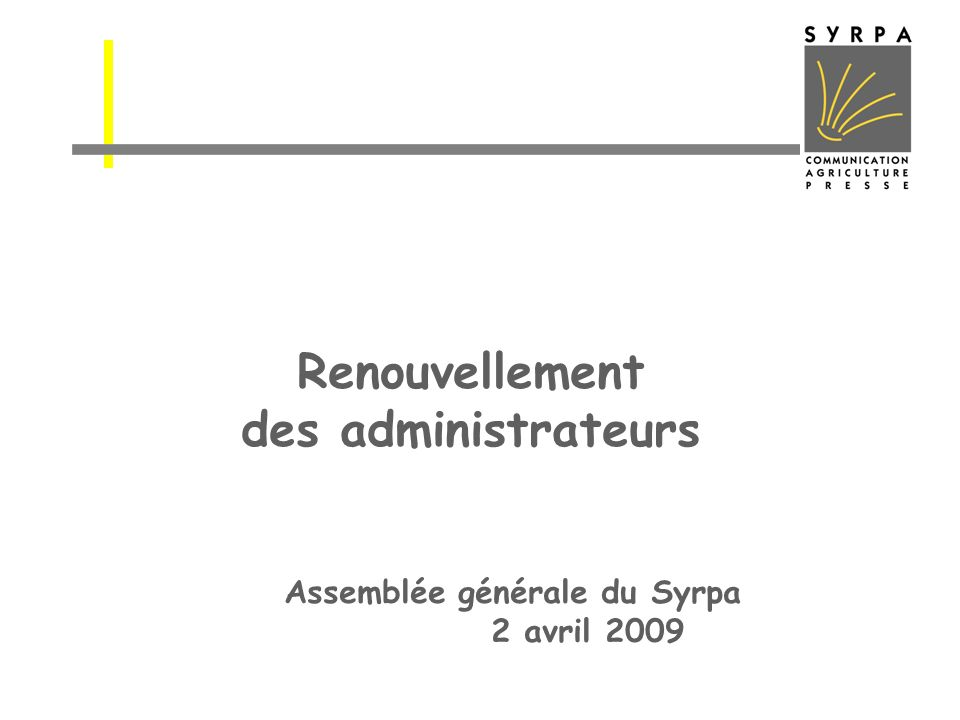 Renouvellement des administrateurs Assemblée générale du Syrpa 2 avril 2009