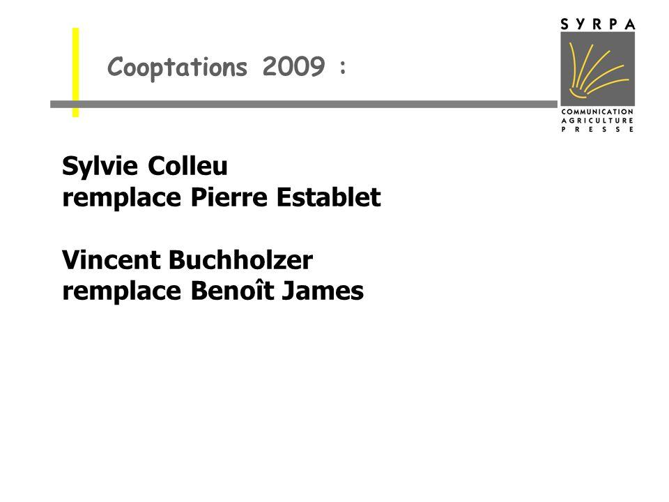Sylvie Colleu remplace Pierre Establet Vincent Buchholzer remplace Benoît James Cooptations 2009 :