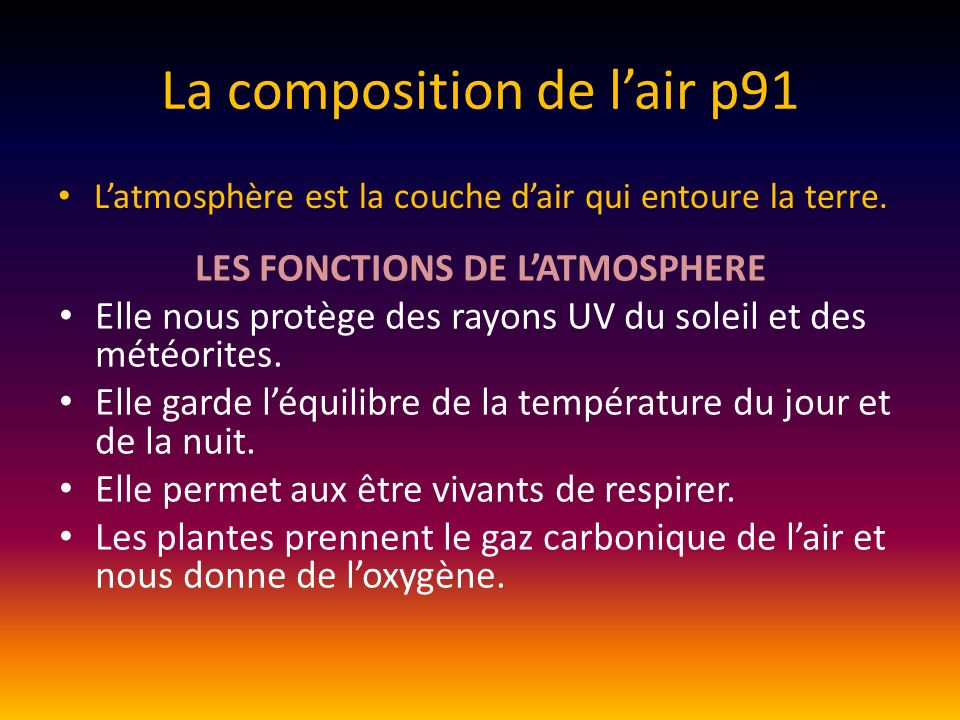 La composition de lair p91 Latmosphère est la couche dair qui entoure la terre.