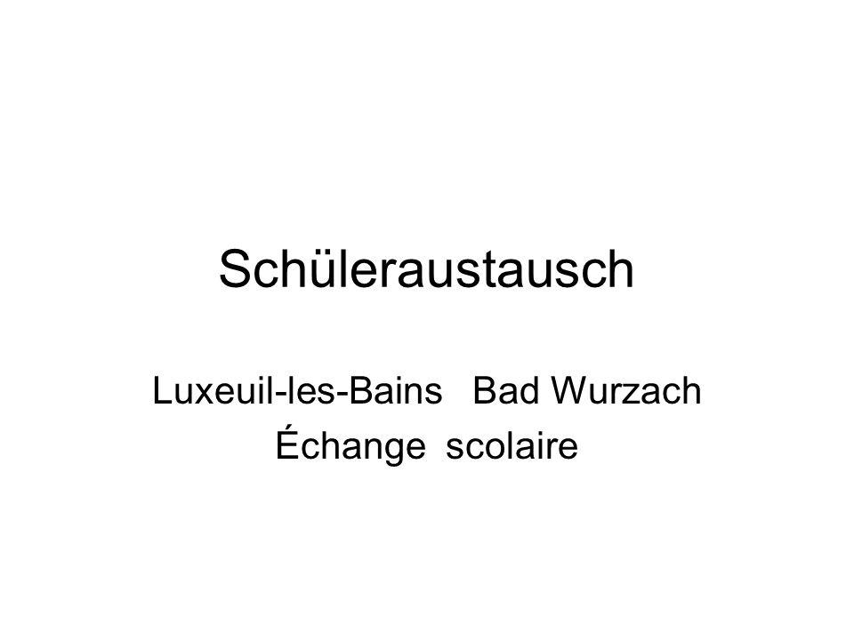Schüleraustausch Luxeuil-les-Bains Bad Wurzach Échange scolaire