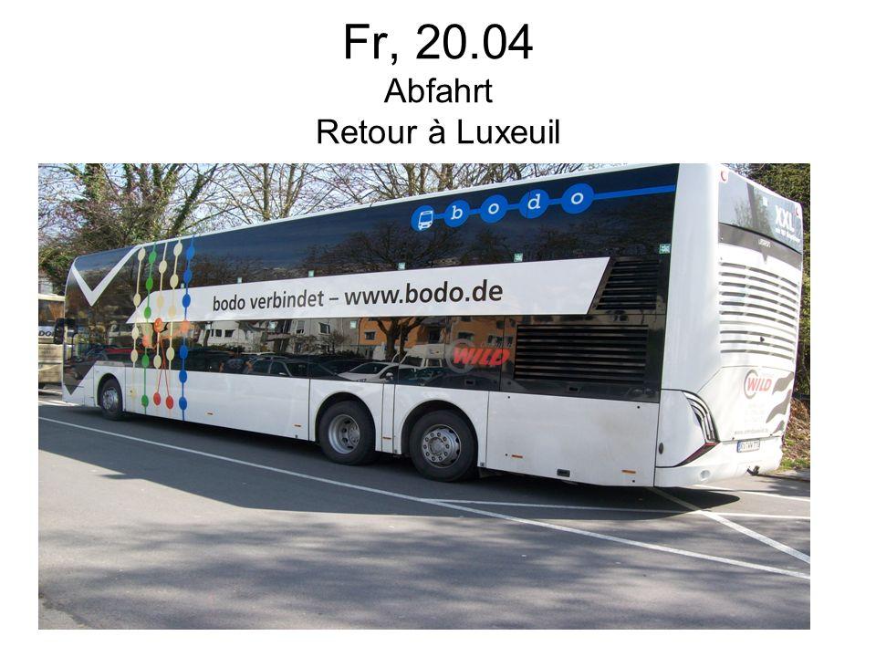 Fr, 20.04 Abfahrt Retour à Luxeuil