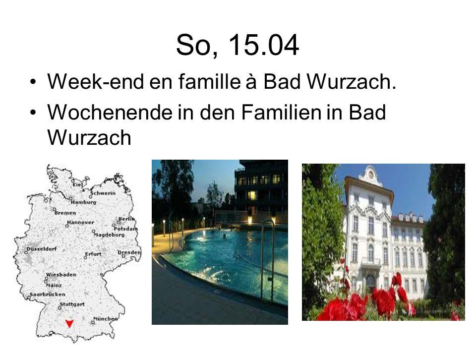 So, 15.04 Week-end en famille à Bad Wurzach. Wochenende in den Familien in Bad Wurzach