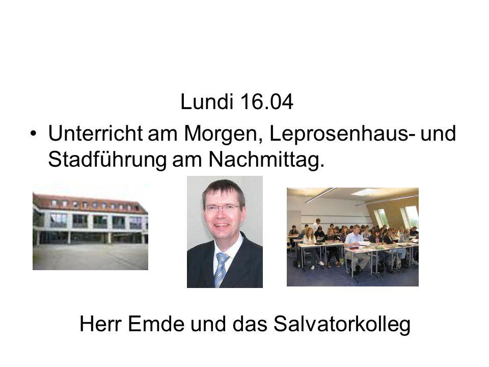 Herr Emde und das Salvatorkolleg Lundi 16.04 Unterricht am Morgen, Leprosenhaus- und Stadführung am Nachmittag.