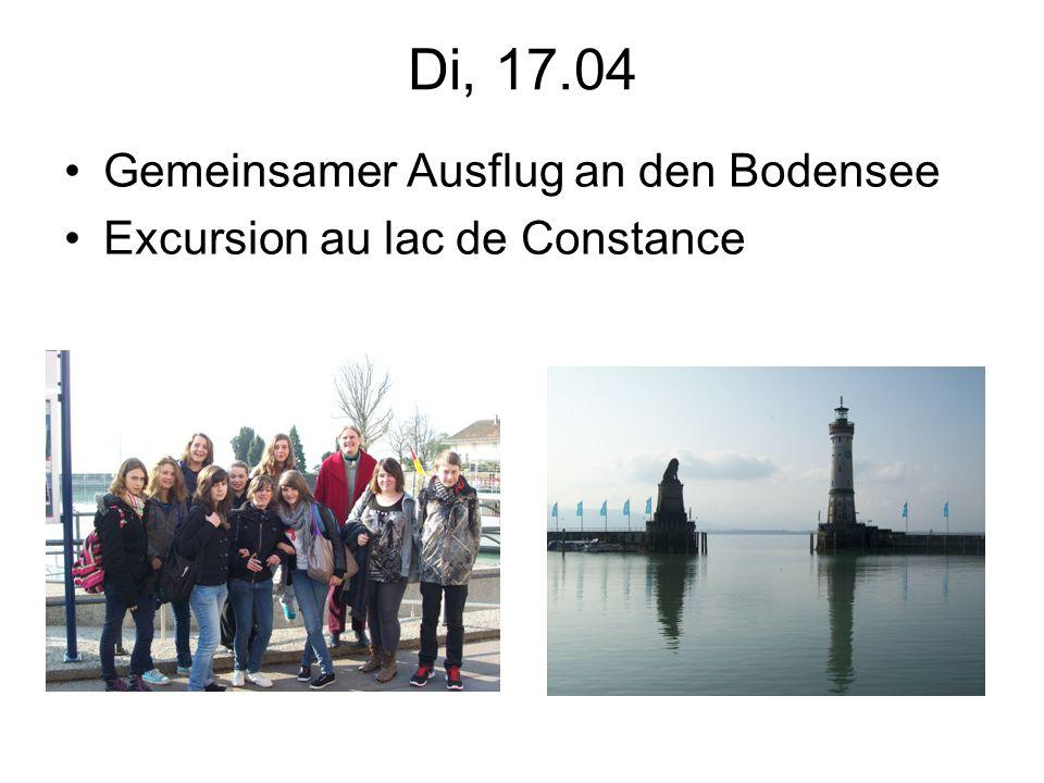 Di, 17.04 Gemeinsamer Ausflug an den Bodensee Excursion au lac de Constance