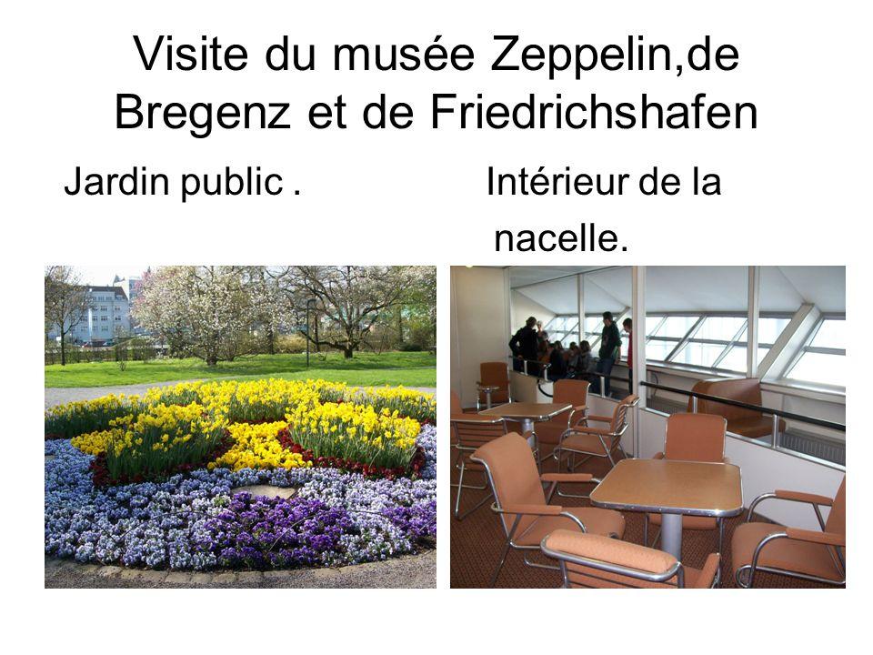 Visite du musée Zeppelin,de Bregenz et de Friedrichshafen Jardin public. Intérieur de la nacelle.