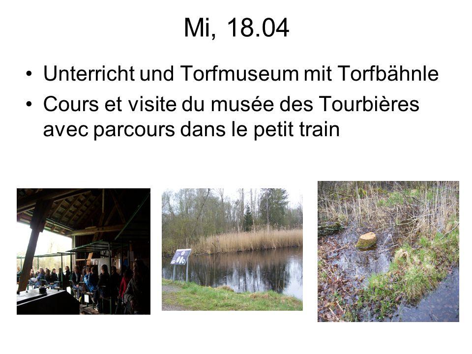 Mi, 18.04 Unterricht und Torfmuseum mit Torfbähnle Cours et visite du musée des Tourbières avec parcours dans le petit train