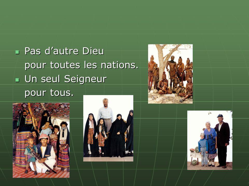 Pas dautre Dieu Pas dautre Dieu pour toutes les nations.