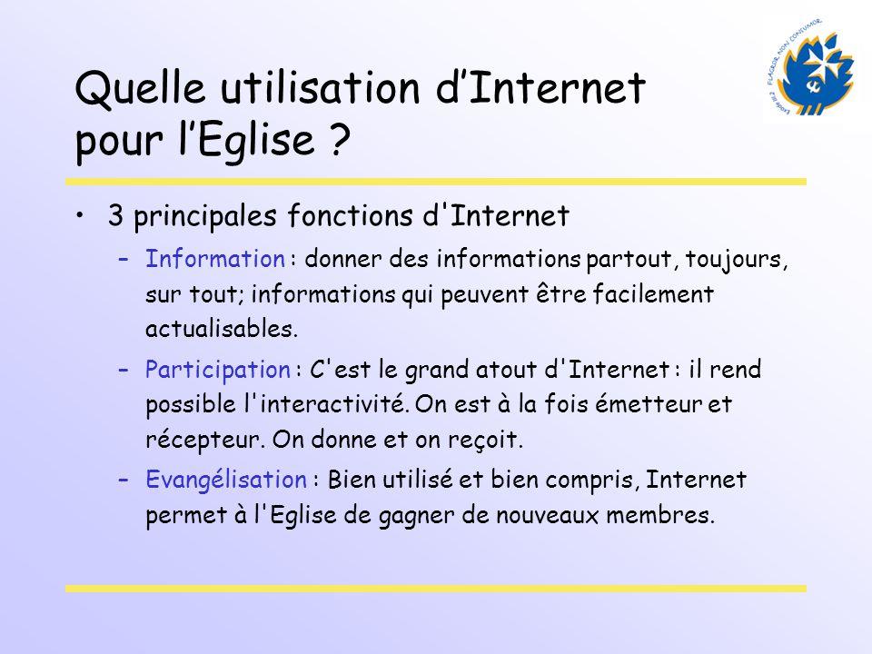 Quelle utilisation dInternet pour lEglise ? 3 principales fonctions d'Internet –Information : donner des informations partout, toujours, sur tout; inf