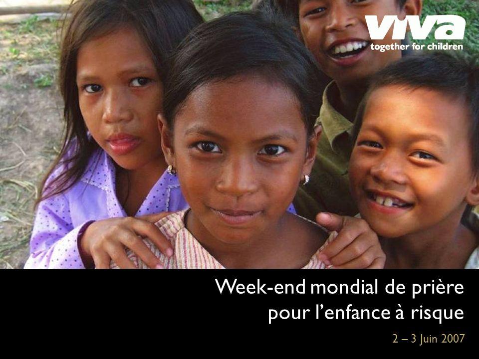Week-end mondial de prière pour lenfance à risque 2 – 3 Juin 2007