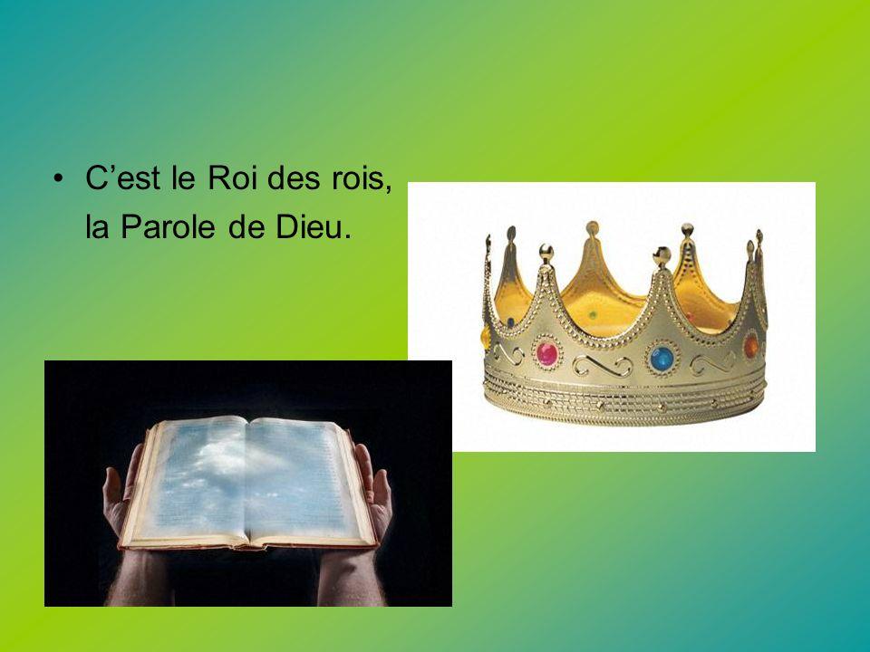 Cest le Roi des rois, la Parole de Dieu.