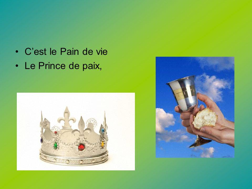 Cest le Pain de vie Le Prince de paix,