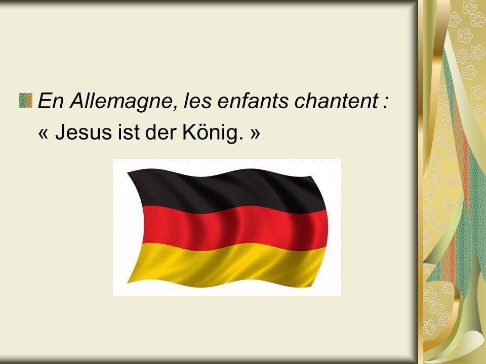 En Allemagne, les enfants chantent : « Jesus ist der König. »