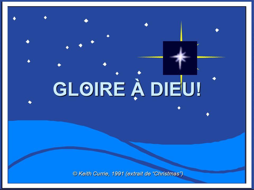 GLOIRE À DIEU! © Keith Currie, 1991 (extrait de Christmas)
