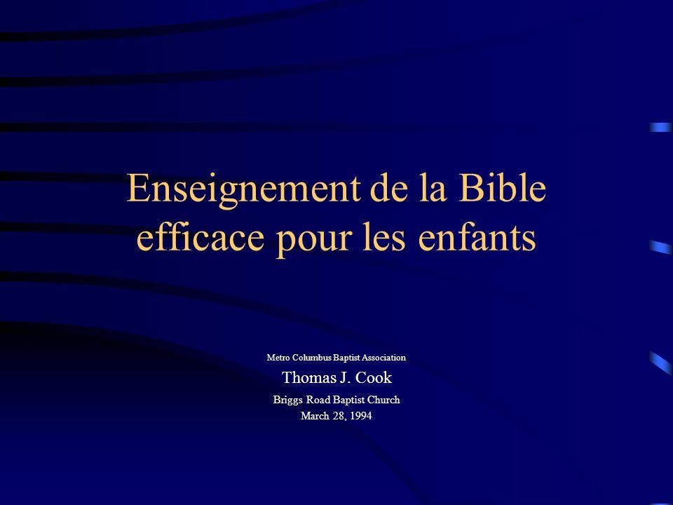 Enseignement de la Bible efficace pour les enfants Metro Columbus Baptist Association Thomas J.