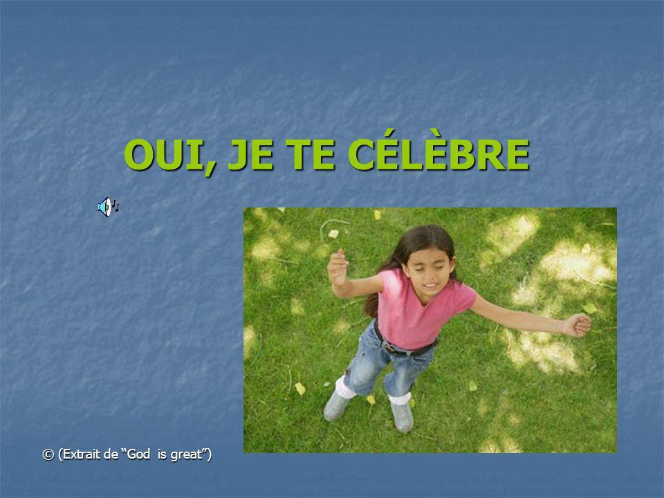 OUI, JE TE CÉLÈBRE © (Extrait de God is great)