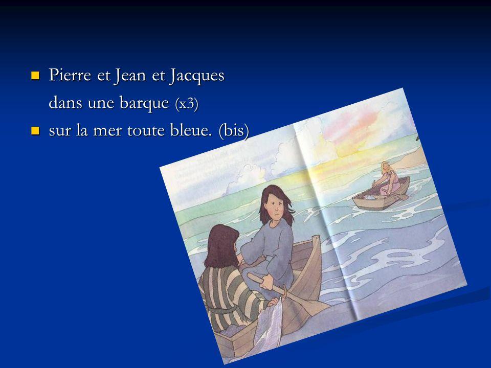Pierre et Jean et Jacques Pierre et Jean et Jacques dans une barque (x3) sur la mer toute bleue.