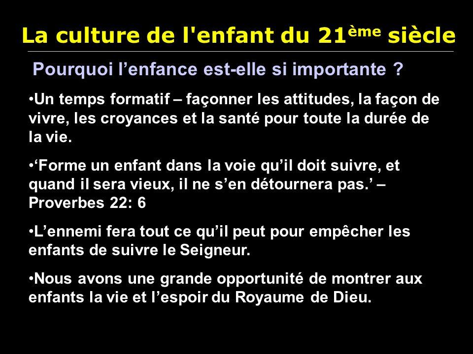 La culture de l enfant du 21 ème siècle Que nous dit notre culture.