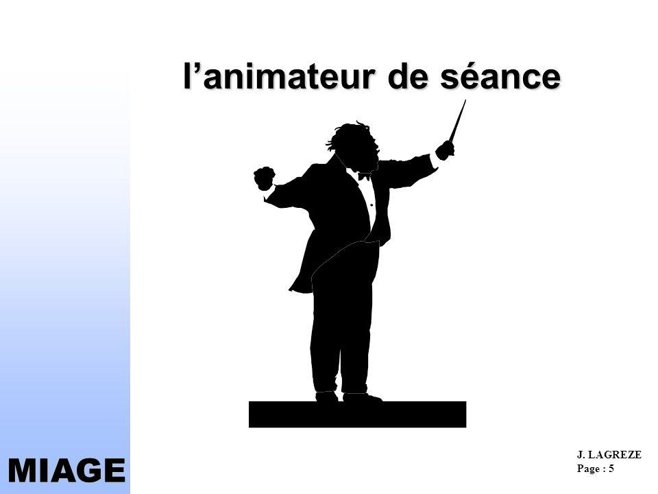 J. LAGREZE Page : 6 MIAGE le secrétaire de séance