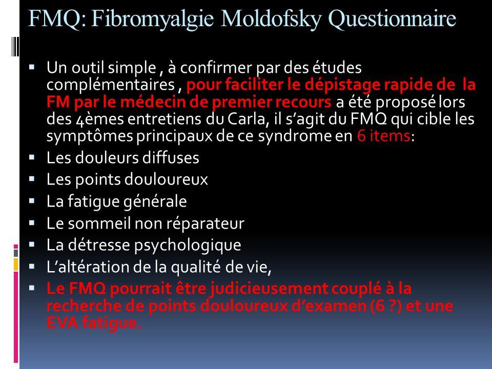 FMQ: Fibromyalgie Moldofsky Questionnaire Un outil simple, à confirmer par des études complémentaires, pour faciliter le dépistage rapide de la FM par