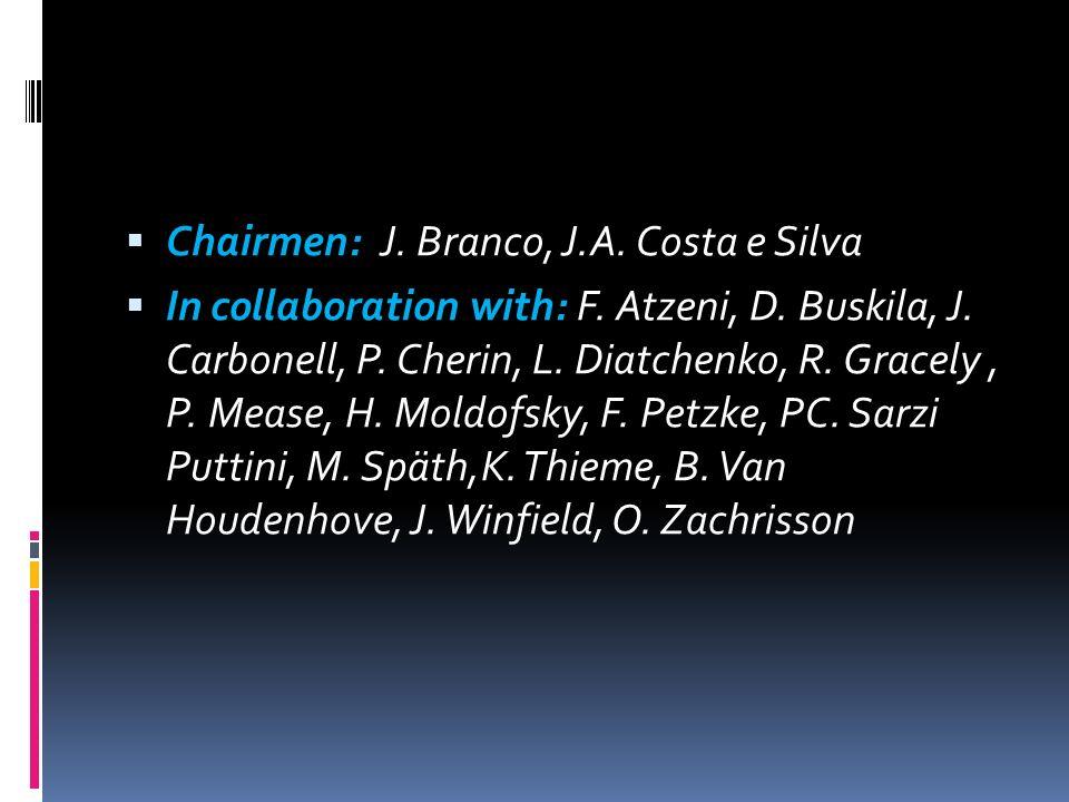 Chairmen: J. Branco, J.A. Costa e Silva In collaboration with: F. Atzeni, D. Buskila, J. Carbonell, P. Cherin, L. Diatchenko, R. Gracely, P. Mease, H.