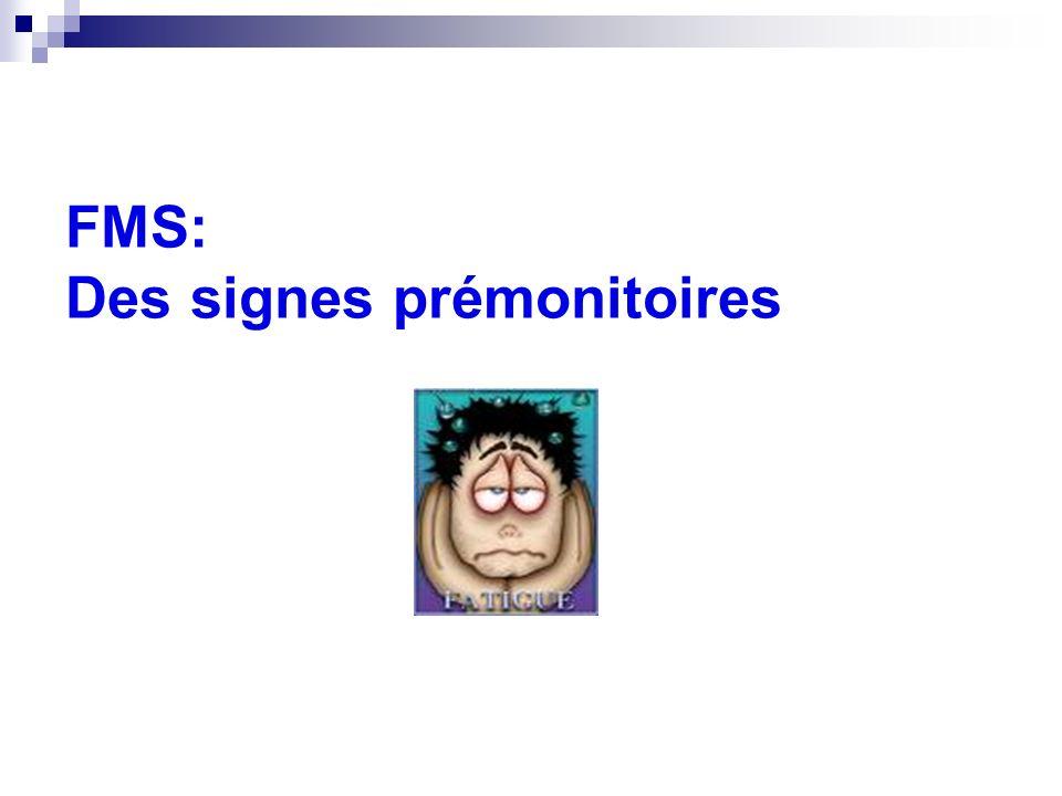 FMS: Des signes prémonitoires