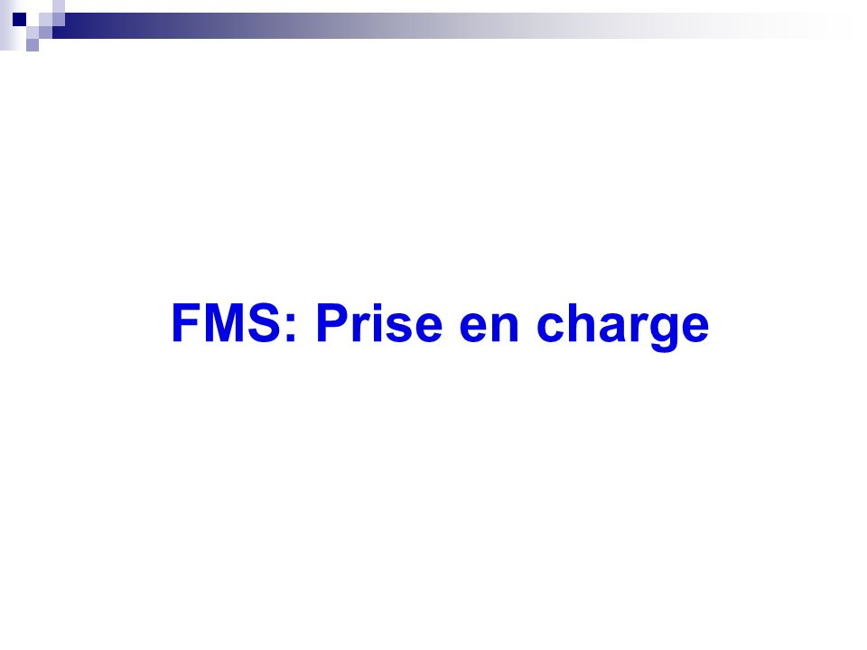 FMS: Prise en charge