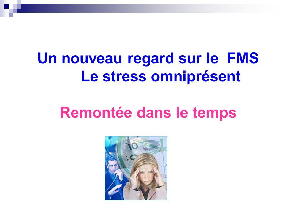 Le FMS aurait pour cause directe le stress (1er secret) alors quà ce jour le stress nest considéré en médecine quen tant que facteur révélateur ou aggravant de nombreuses pathologies y compris le FMS.